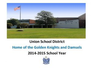 Union School District Home of the Golden Knights