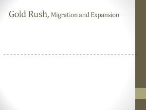 Gold Rush Migration and Expansion The Road to