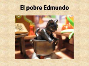 El pobre Edmundo rase una vez una bruja