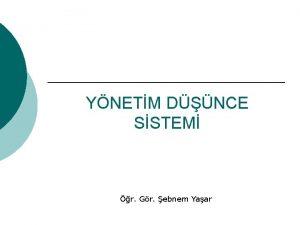 YNETM DNCE SSTEM r Gr ebnem Yaar YNETM