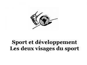 Sport et dveloppement Les deux visages du sport