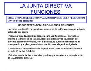 LA JUNTA DIRECTIVA FUNCIONES ES EL RGANO DE