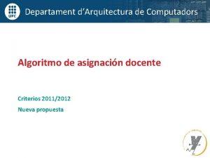 Departament dArquitectura de Computadors Algoritmo de asignacin docente