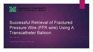 Successful Retrieval of Fractured Pressure Wire FFR wire