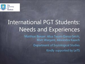 International PGT Students Needs and Experiences Matthias Benzer