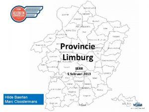 Provincie Limburg SERR 5 februari 2013 Hilde Baerten