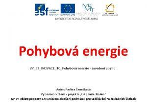 Pohybov energie VY32INOVACE10Pohybov energie zaveden pojmu Autor Pavlna