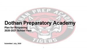 Dothan Preparatory Academy Plan for Reopening 2020 2021