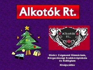 Alkotk Rt Mricz Zsigmond Gimnzium Kzgazdasgi Szakkzpiskola s