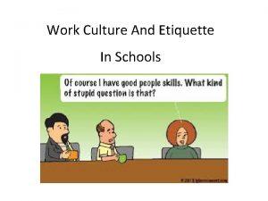 Work Culture And Etiquette In Schools Workplace Etiquette