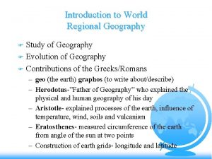 Introduction to World Regional Geography Study of Geography
