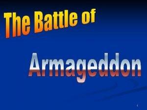 1 Armageddon It is Not a figurative battle