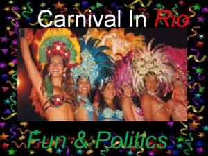 Carnival In Rio Fun Politics State of Rio