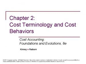 Chapter 2 Cost Terminology and Cost Behaviors Cost