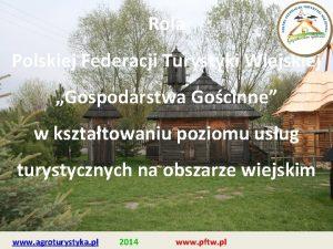 Rola Polskiej Federacji Turystyki Wiejskiej Gospodarstwa Gocinne w
