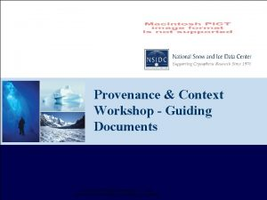 Provenance Context Workshop Guiding Documents Overview of Guiding