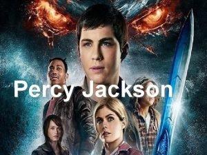 Percy Jackson Percy Jackson Een werkstuk van groep