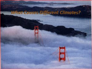 What Causes Different Climates Map of World Climates