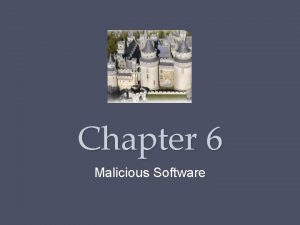 Chapter 6 Malicious Software Malware SOUP 13 defines
