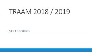 TRAAM 2018 2019 STRASBOURG Contexte particulier 27 lyces