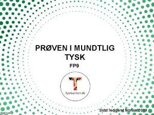 PRVEN I MUNDTLIG TYSK FP 9 Sidst redigeret