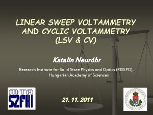 LINEAR SWEEP VOLTAMMETRY AND CYCLIC VOLTAMMETRY LSV CV