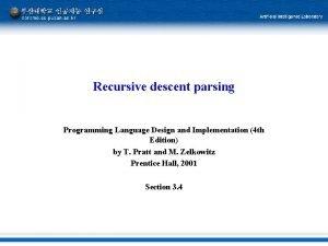 Recursive descent parsing Programming Language Design and Implementation