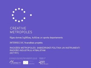 Rgas domes Izgltbas kultras un sporta departaments INTERREG