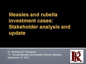 Measles and rubella investment cases Stakeholder analysis and