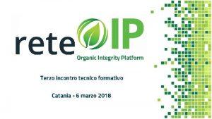 Organic Integrity Platform Terzo incontro tecnico formativo Catania