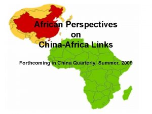 African Perspectives on ChinaAfrica Links Forthcoming in China