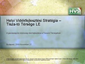Helyi Vidkfejlesztsi Stratgia Tiszat Trsge LE A gazdasgi