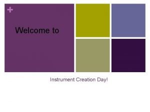 Welcome to Instrument Creation Day Musical Instrument Categories