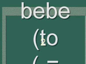 bebe to 2 Yo soy http tell fll