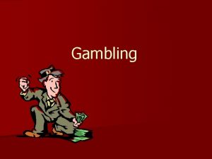 Gambling What is Gambling Webster defines the intransitive