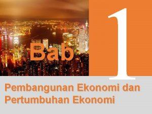 Bab 1 Pembangunan Ekonomi dan Pertumbuhan Ekonomi 3