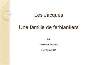 Les Jacques Une famille de ferblantiers par Laurence