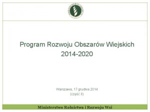 Program Rozwoju Obszarw Wiejskich 2014 2020 Warszawa 17