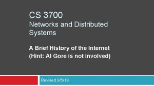 CS 3700 Networks and Distributed Systems A Brief