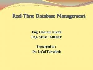 RealTime Database Management Eng Gharam Eskafi Eng Maisa