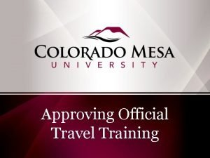 Approving Official Travel Training Highlighted Changes One Travel