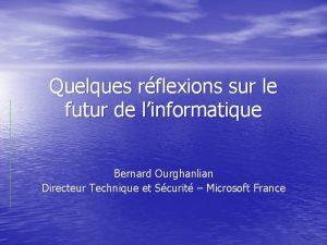 Quelques rflexions sur le futur de linformatique Bernard
