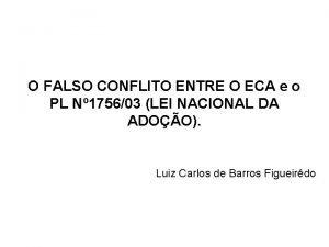 O FALSO CONFLITO ENTRE O ECA e o