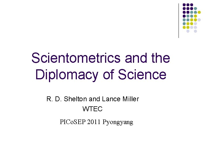 Scientometrics and the Diplomacy of Science R D