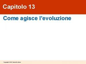 Capitolo 13 Come agisce levoluzione Copyright 2006 Zanichelli