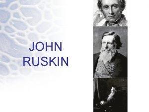JOHN RUSKIN DATOS BIOGRAFICOS John Ruskin Escritor crtico