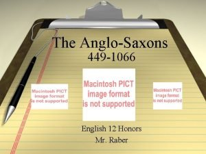 The AngloSaxons 449 1066 English 12 Honors Mr
