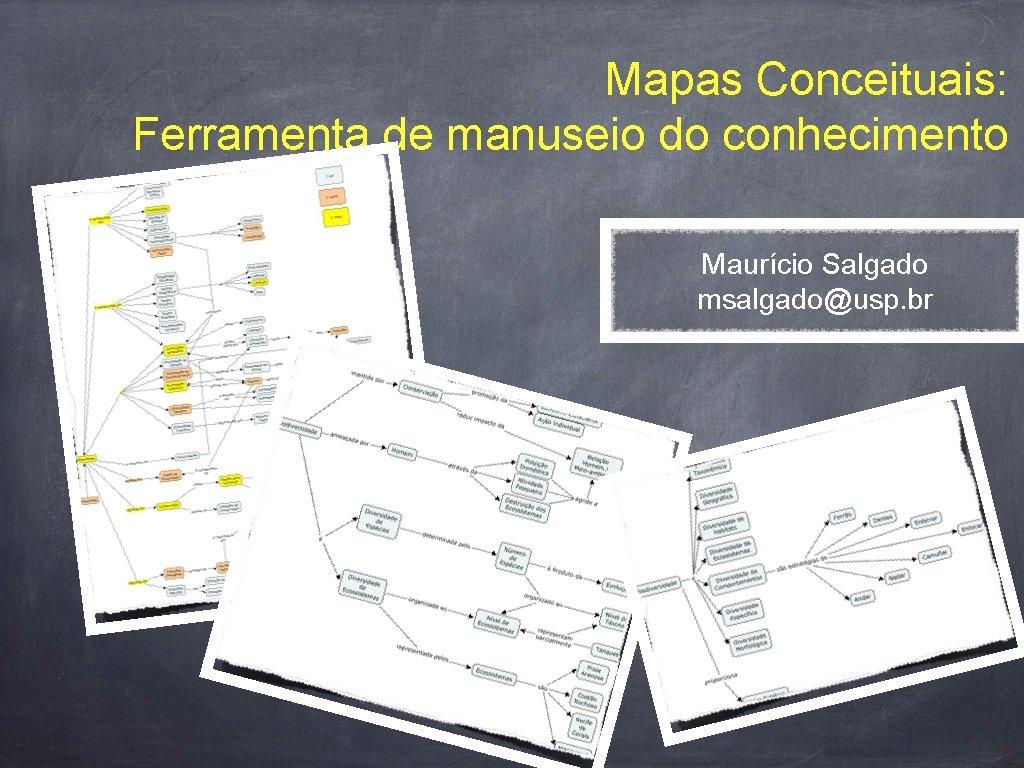 Mapas Conceituais Ferramenta de manuseio do conhecimento Maurcio