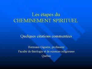 Les tapes du CHEMINEMENT SPIRITUEL Quelques citations commentes