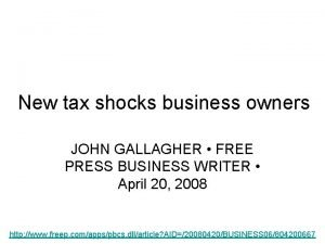 New tax shocks business owners JOHN GALLAGHER FREE
